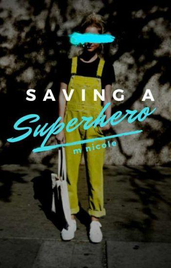 Saving a Superhero