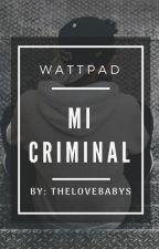 MY CRIMINAL(RUGGAROL) by THELOVEBABYS