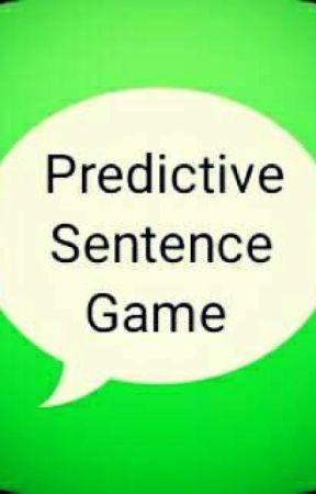Predictive Text Game - Week 1 - Wattpad