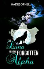 The Luna and the forgotten Alpha (#1 Abes Abersant) by Starishades