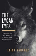 The lycan eyes [Z.M] by LeidySanchez072