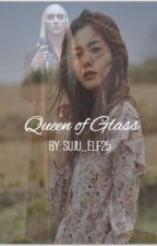 Queen of Glass [Thranduil + The Hobbit Fanfic] Book 1 by suju_ELF25