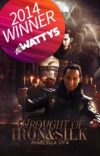 Wrought of Iron and Silk, Book One [2014 Watty Award Winner] by marcellaiswriting