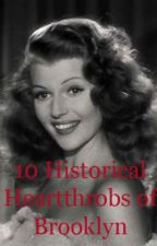 10 Historical Heartthrobs of Brooklyn by iamkellymurphy