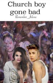 Church Boy Gone Bad // Jelena by Remember_Jelena