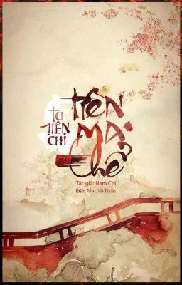 [ĐM] [Edit] Tu Tiên Chi Ma Thể + Tiên Ma Thể Sư Tôn Thiên - Nam Chi