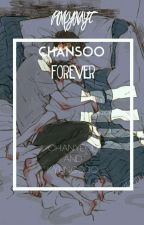 Forever [Chansoo] -Finalizado- by PINKYNAYT