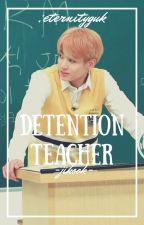 My Detention Teacher | jikook by eternityguk