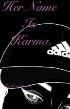 Her Name Is Karma by trippykid_