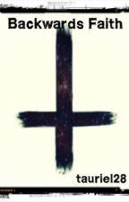 Backwards Faith by tauriel28