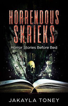 Horrendous Shrieks (Submit Your Horror Story) by Ms_Horrendous