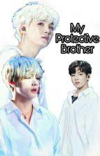 My Protective Brother (Slow Update) by IchaNurulSheikhSheik