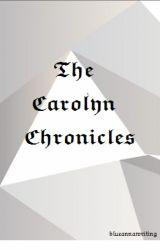 The Carolyn Chronicles by blueannawriting