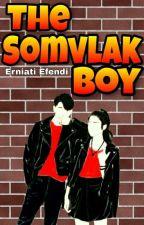 THE SOMVLAK BOY by ErniA_E
