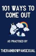 101 ways to come out by TheRainbowPansexual