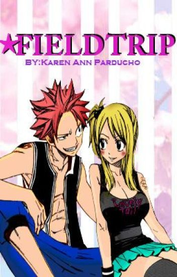 Fieldtrip (NaLu Fanfiction)