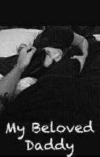 My Beloved Daddy [+18] by Min_Lexa