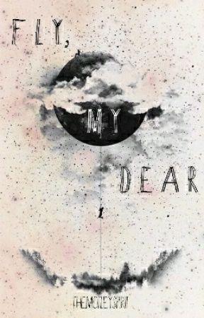 Fly, My Dear by TheMotleySpirit