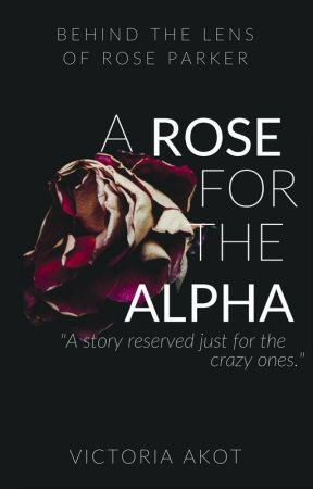 A Rose for the Alpha by undecided_extroverts
