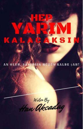 HEP YARIM KALACAKSIN by HanAKCADAG
