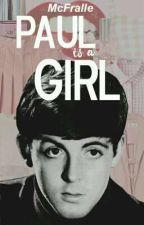 Paul is a girl [McLennon]. by McFralle