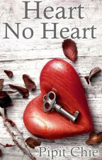 Heart No Heart by Pipit_Chie