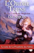 L'Ordre Terne - La Colère du Magicien by IsabelleNancy