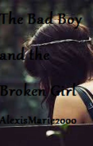 The Bad Boy and the Broken Girl