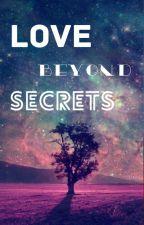 Love Beyond Secrets by WhiteRose212121