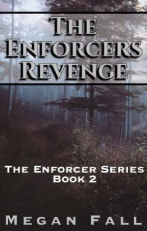 The Enforcers Revenge (Book #2) by Meganfall