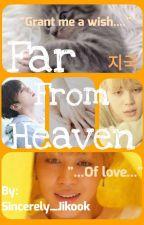 Far From Heaven | Jikook Hybrid | by Sincerely_Jikook