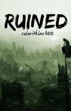 Ruined by coloritblack00
