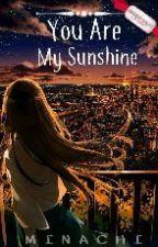 You Are My Sunshine by MinachiMinachi