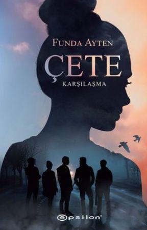 ÇETE (Kitap Oldu) by fundaayten