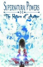 (SPW) - Supernatural Powers : The Return of Author by AhmadRizani