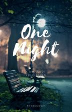 One Night by osmLowis