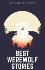 Best Werewolf Stories - Completed by SpaghettiStag