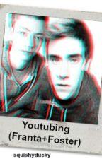 Youtubing (Franta+Foster)[major editing] by squishyducky