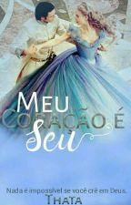 Meu Coração é Seu by ThataM123