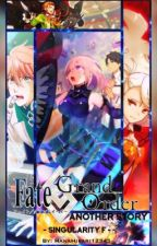 Fate/Grand Order: Another Story - Singularity F by HanaHikari12345