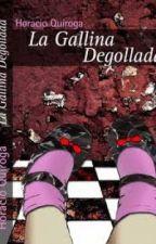 La gallina degollada- HORACIO QUIROGA by LexisLevi