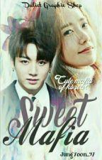 Sweet Mafia + J.J.K by JungYoon_97