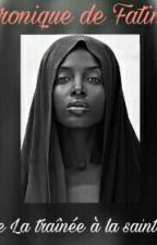 Chronique De Fatim: De La Traînée À La Sainte  by BiskremPower