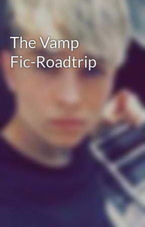 The Vamp Fic-Roadtrip by Admin-ARMY