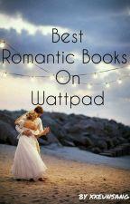 Best Romantic Books On Wattpad by xxeunsang