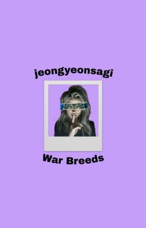 War Breeds by AddictedToDrama