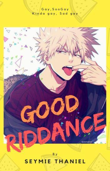 Bakugou x male reader [ Good Riddance ] - Petrichor - Wattpad