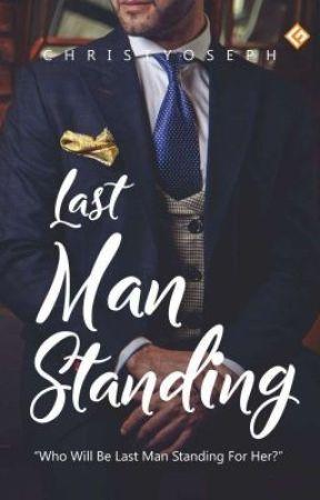 Last Man Standing [SUDAH TERBIT]✔️ by christyoseph