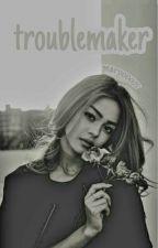 Troublemaker by marooooos