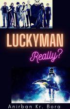 Luckyman Really?  by AnirbanBora